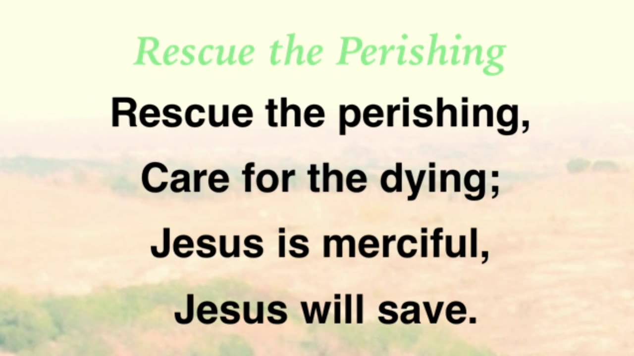 Rescue the Perishing (Baptist Hymnal #559) - YouTube