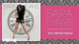 Sara Evans - You Never Know (Audio)
