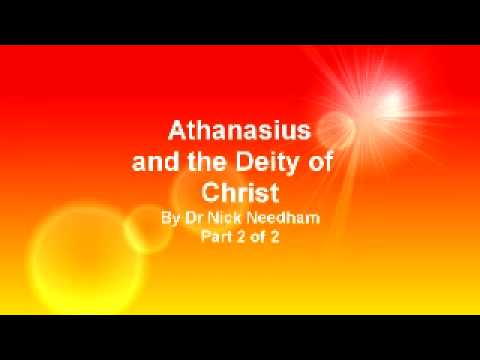 Athanasius and the Diety of Christ, Part 2 of 2