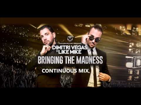 Dimitri Vegas & Like Mike Bringing The Madness Continuous Mix