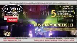 TANTSUPARADIIS 62 - 5.sünnipäev ja naistepäeva tähistamine 8.märts 2014 club HOLLYWOOD -reklaam