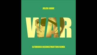 Julien Jabre - War (Eltonnick Reconstruction Remix)