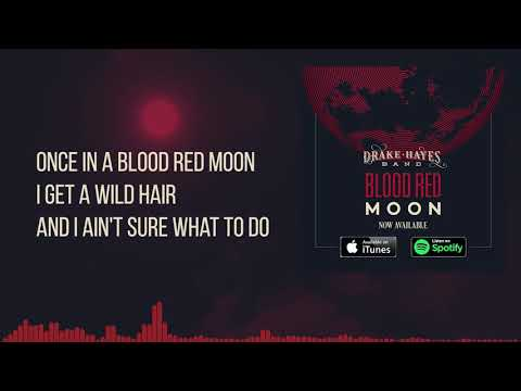 Blood Red Moon (OFFICIAL LYRIC VIDEO) - Drake Hayes Band