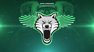 Skan x Dreamer - Sabertooth