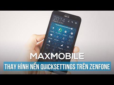 Hướng dẫn đổi hình nền Quicksettings trên các thiết bị ZenUI: Không cần root