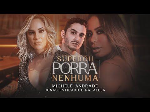 Michele Andrade - Superou Porra Nenhuma feat. Jonas Esticado e Rafaella