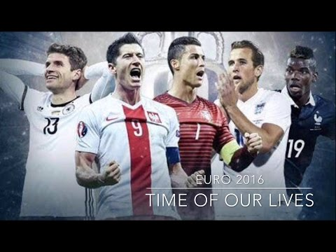 EURO 2016 Montage-Time of Our Lives