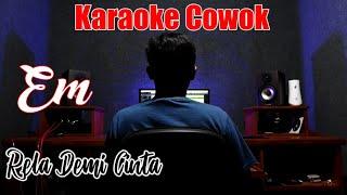 Download KARAOKE RELA DEMI CINTA (NADA COWOK / Em)