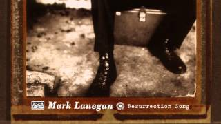 Mark Lanegan - Resurrection Song