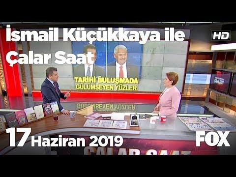 17 Haziran 2019 İsmail Küçükkaya ile Çalar Saat