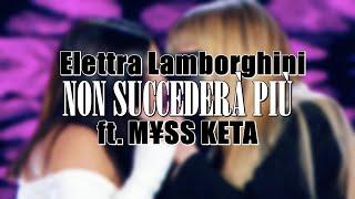 Elettra Lamborghini - Non Succederà Più ft. M¥SS KETA (Testo\Lyrics)  Audio