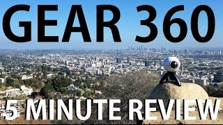 samsung gear 360 5 minute review