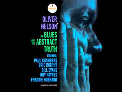 Oliver Nelson -  Cascades (The Blues and the Abstract Truth )
