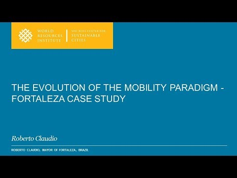 The Evolution of the Mobility Paradigm: Fortaleza Case Study - by Roberto Claudio