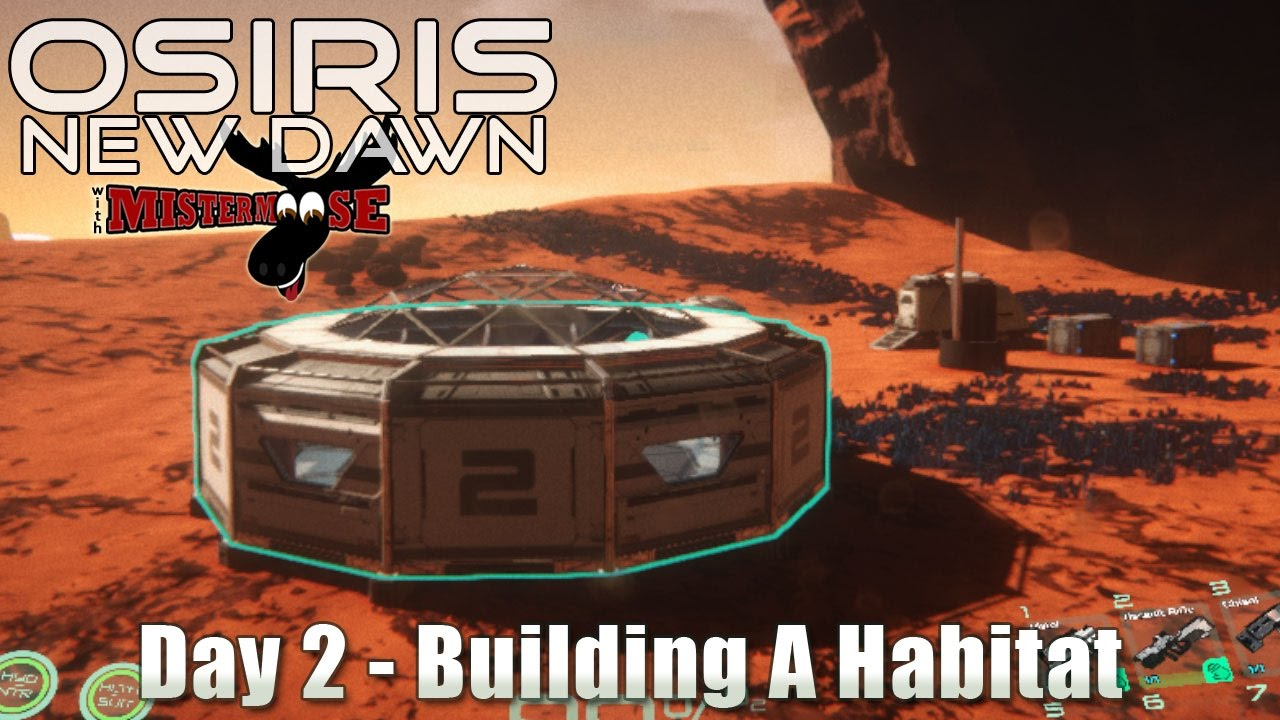 How To Build A Habitat In Osiris New Dawn