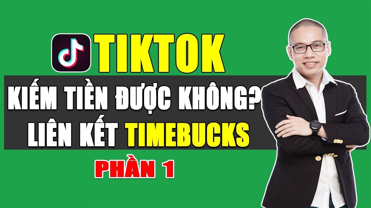 Kiếm tiền với TikTok thế nào? Cách liên kết và làm nhiệm vụ cùng Timebucks (Phần 1)