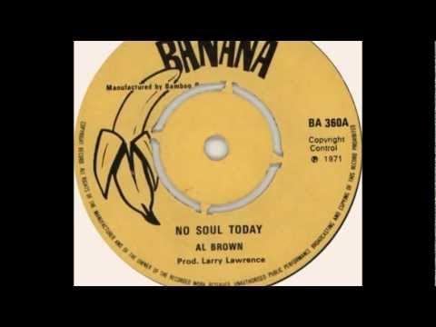 No soul today  Al Brown