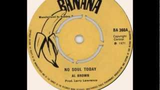 Download No soul today - Al Brown MP3 song and Music Video