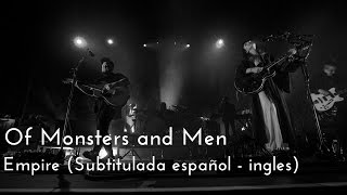Of Monsters and Men -  Empire (Traducida Español)
