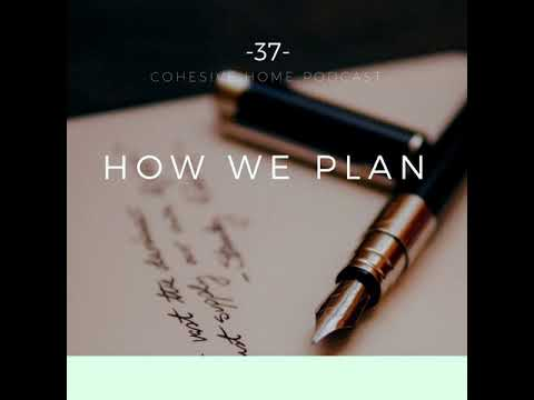 37: How We Plan