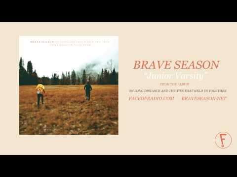 "Brave Season - ""Junior Varsity"""