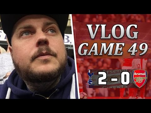 Spurs 2 v 0 Arsenal | That Was Painful | Matchday Vlog | Game 49