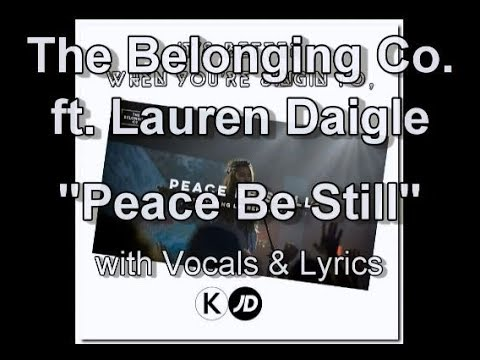 "The Belonging Co. ft. Lauren Daigle ""Peace Be Still"" with Vocals & Lyrics"