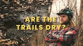 Are The Trails Dry?