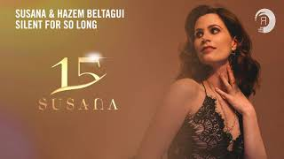 Susana & Hazem Beltagui - Silent For So Long [Susana 15 Years]