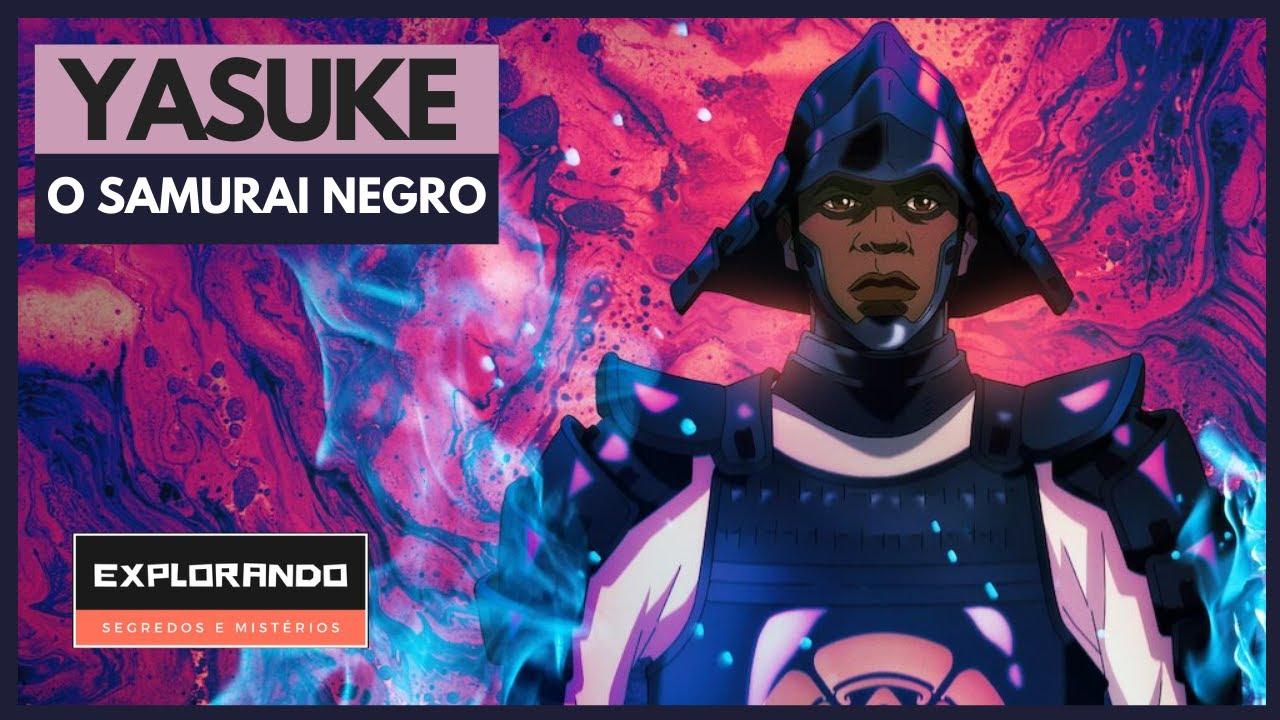 Conheça o Samurai Negro que serviu Oda Nobunaga - YASUKE.