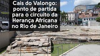 Cais do Valongo: ponto de partida para o circuito da Herança Africana no Rio