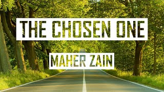 Maher Zain - The Chosen One l Lyric Video