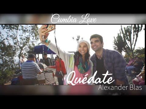"Alexander Blas - ""Quédate"" (version Cumbia Love)"
