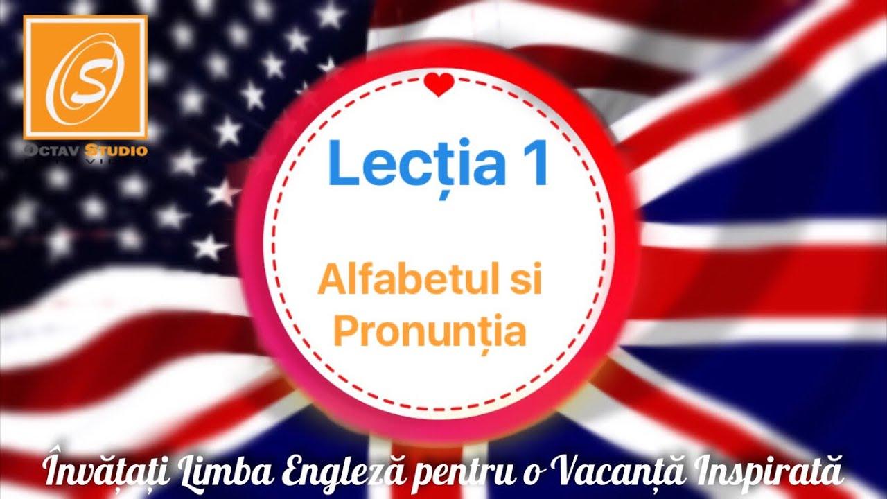 Lecția 1 - Alfabetul și Pronunția - Lecții de Gramatică în Limba Engleză