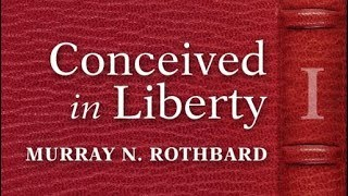 Conceived in Liberty, Volume 1 (Preface) by Murray N. Rothbard