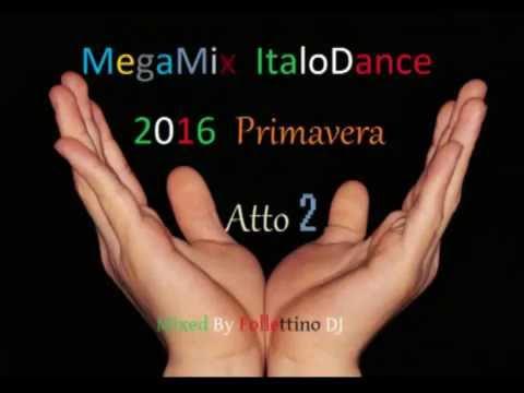 MegaMix ItaloDance 2016 (Primavera) Atto 2 (Mixed by Follettino DJ)