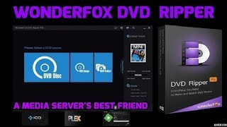 HOW TO EASILY RIP ANY DVD FOR PLEX AND KODI MEDIA CENTER - WonderFox DVD Ripper Pro