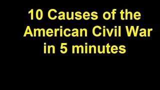 10 Causes of the American Civil War in 5 Minutes