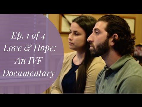 Ep. 1 of 4 - Love & Hope: An IVF Documentary