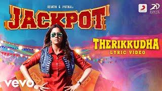 Jackpot - Therikkudha Lyric (Tamil) | Jyotika, Revathi | Suriya | Arunraja Kamaraj