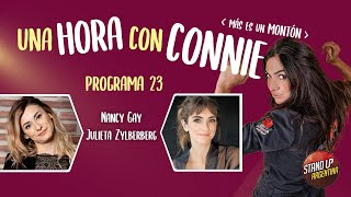 Programa 23 - 1 Hora con Connie (Más es un montón) - Nancy Gay - Julieta Zylberberg