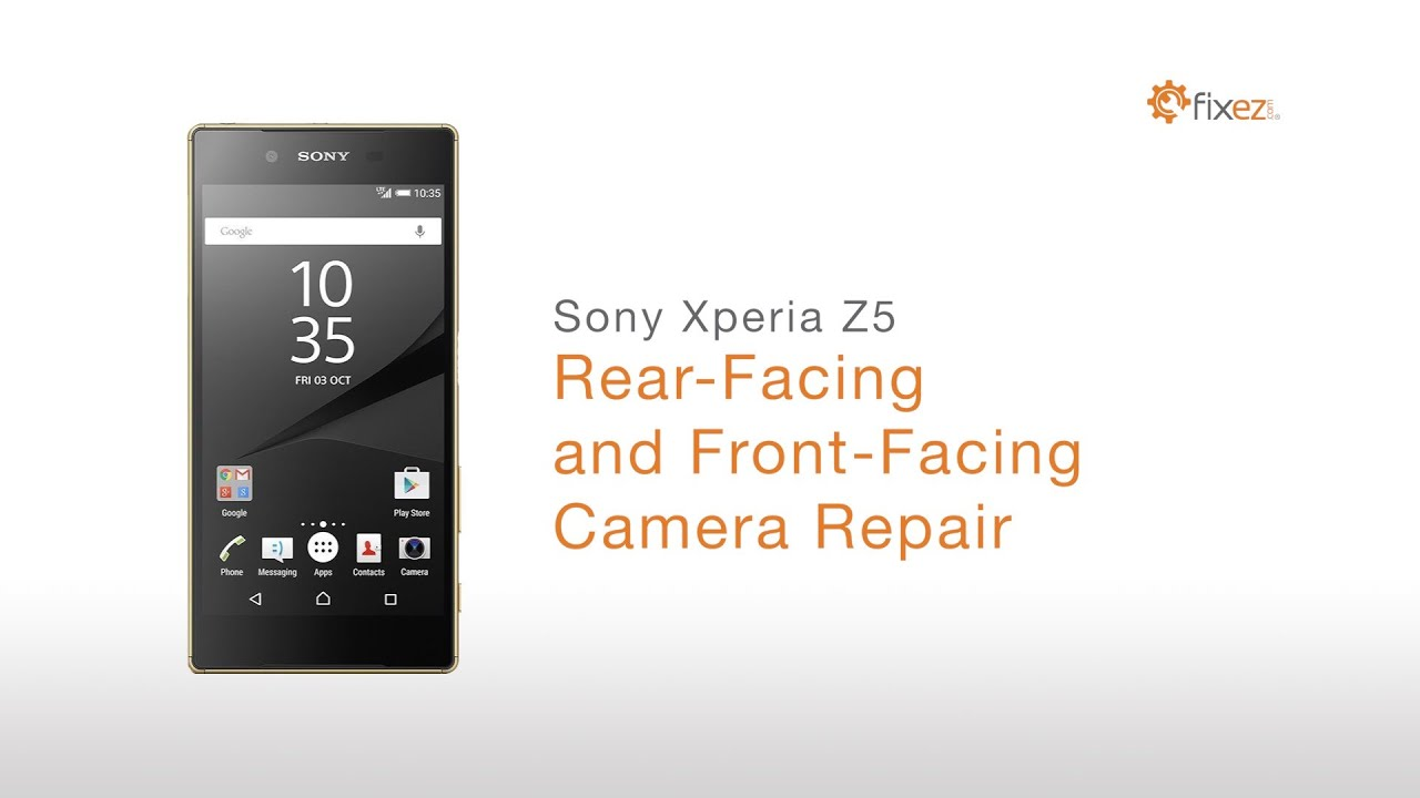 How to Sony Xperia Z5 Rear Camera and Front Camera Repair Fixez