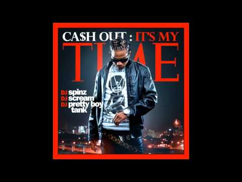Ca$h Out - Cashin' Out [Audio]