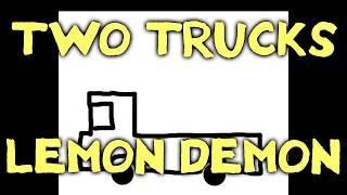 Lemon Demon TWO TRUCKS full lyrics+