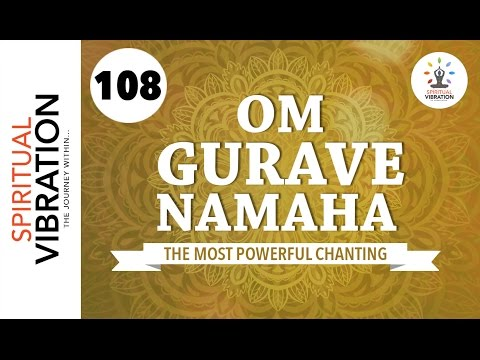 Om Shri Gurave Namaha | 108 Chanting | Spiritual vibration