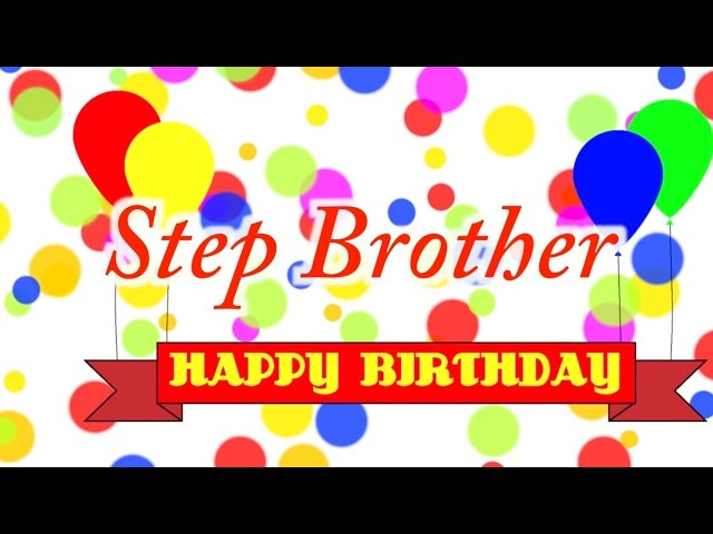 Happy Birthday Step Brother Song