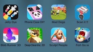 Jelly Dye,Phone Case DIY,Mad Dogs,Scan It,Blob Runner 3d,Deep Clean Inc 3D,Sculpt People,Fish Go.io