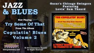 Oscar's Chicago Swingers Featuring Lovin' Sam Theard - Try Some Of That