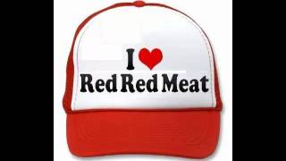 Red Red Meat - I