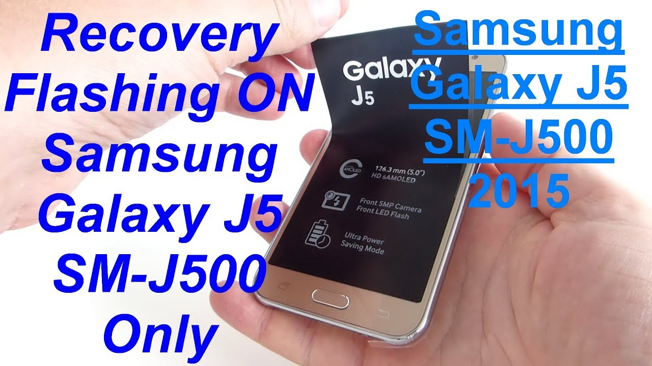 Recovery On J5 2015 Sm J500 Model Youtube Samsung Galaxy
